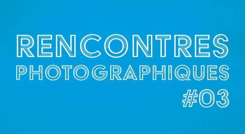 Rencontres photographiques #3